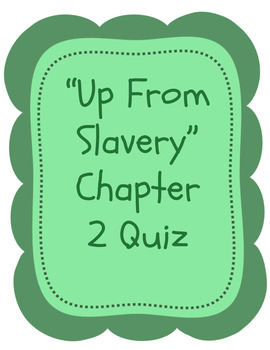 """Quiz for """"Up From Slavery"""" Chapter 2, """"Boyhood Days"""""""