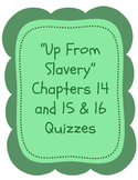 """Up From Slavery"" Quizzes - Chapter 14 and Chapters 15&16"
