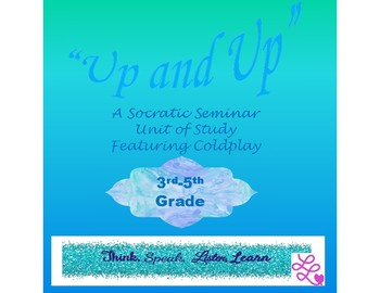 """""""Up and Up""""- A Socratic Seminar Unit of Study"""