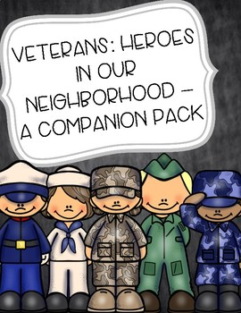 """Veterans: Heroes in Our Neighborhood"" –  A Companion Pack"