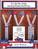 """Election Activities: """"Vv Is For Vote!"""" Writing Prompt Craft"""