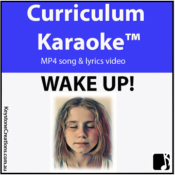 'WAKE UP!' (K-7)~Gratitude, Empathy, Compassion, Responsible Choices, Resilience