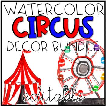 EDITABLE Watercolor Circus Classroom Decor Pack