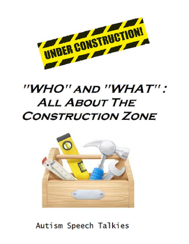 """WHO"" and ""WHAT"" at the Construction Zone Interactive Book"