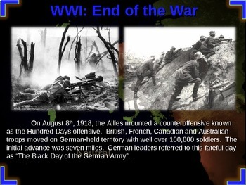 WORLD WAR ONE (PART 6 END OF THE WAR) rich visual engaging w graphic organizer