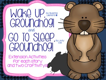"""Wake Up, Groundhog!"" and ""Go to Sleep, Groundhog!"" Extension Activities"