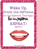 """""""Wake Up"""" Speech Therapy Office Poster"""