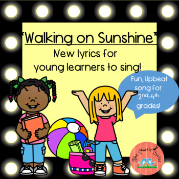 """Walking on Sunshine""  -a fun take on a popular song!"