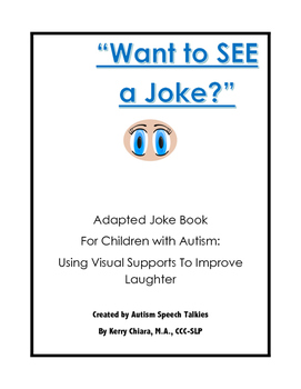 """Want To SEE a Joke?"" An Visual Adapted Joke Book for Children With Autism"