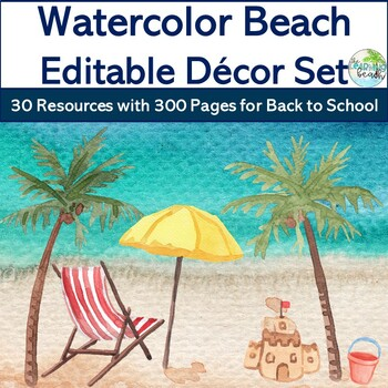 **Watercolor BEACH Decor Set** {Editable 300+ Pgs, 30 Resources} Back to School