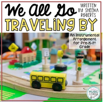 """""""We All Go Traveling By"""" Song/Book and Orff Arrangement - Percussion Instruments"""
