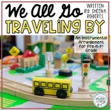"""We All Go Traveling By"" Song/Book and Orff Arrangement - Percussion Instruments"