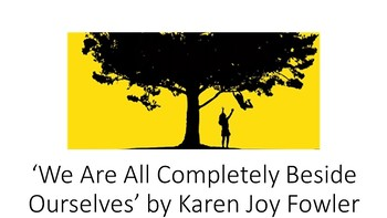 'We Are All Completely Beside Ourselves' by Karen Joy Fowler: Parts 1-3 BUNDLE