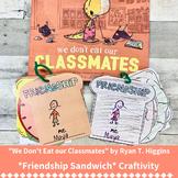 We Don't Eat Our Classmates: Friendship Sandwich Craftivity