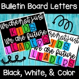"""""""We are not just KIDS. We are future LEADERS"""" Bulletin Boa"""