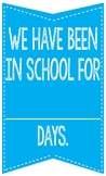 """We have been in school for _____ days"" Blue Poster"