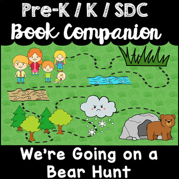 """""""We're Going on a Bear Hunt"""" Book Companion for Pre-K, Kindergarten, SDC"""