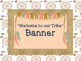 """Welcome to our Tribe""  Banner"