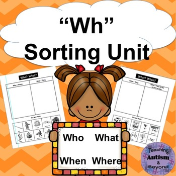 """""""Wh"""" Sorting - Who, What, Where and When words"""