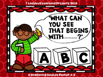 """""""What Can You See That Begins With..........?""""  (A Beginning Letter Bundle)"""