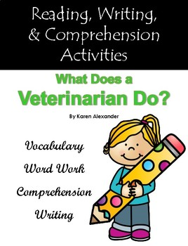 """""""What Does a Veterinarian Do?"""" Activities for Reading, Writing, & Comprehension"""
