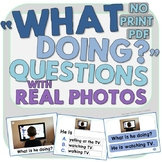 """""""What Doing?"""" Questions with Real Photos NO PRINT"""