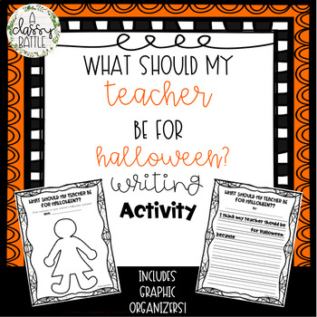 """What Should My Teacher Be For Halloween?"" Writing Activity"