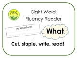 """What"" Sight Word Reader"