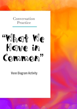 """What We Have in Common"" Conversation Practice Venn Diagram"