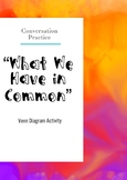 """What We Have in Common"" Conversation Practice Venn Diagram"