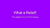 """""""What a Relief!"""" Relief printmaking presentation and art activity"""