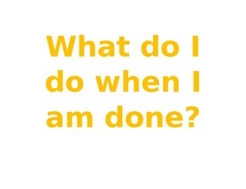 """""""What do I do when I am done?"""" Poster"""