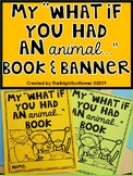 """""""What if you had an Animal.."""" Book & Banner"""
