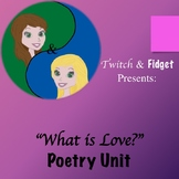 """What is Love?"" Poetry Unit Bundle"