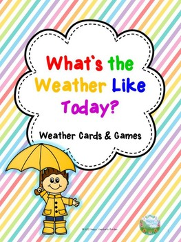 """What`s the Weather Like Today?"" Weather Cards and Games"