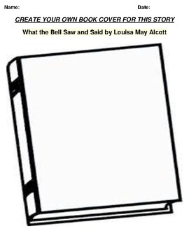 """""""What the Bell Saw and Said"""" by Louisa May Alcott Book Cover Worksheet"""