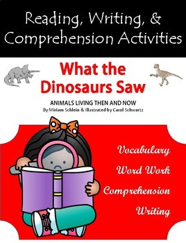 """""""What the Dinosaurs Saw"""" Activities for Reading, Writing, and Comprehension"""