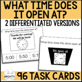 """""""What time does the store open?"""" Telling Time  - TASK CARDS"""