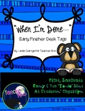 """""""When I'm Done"""" Early Finisher Desk Tags"""