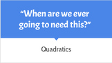 """When are we ever going to need this?"" Quadratic Applicati"