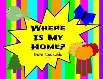 """Where Is My Home?"" Biome Task Card Review"