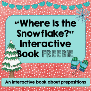 """""""Where Is the Snowflake?"""" preposition book FREEBIE"""