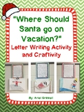 """Where Should Santa Go on Vacation?"" Letter Writing Activi"