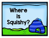 Where is Squishy?- A No Print, No Prep Positional Word Activity
