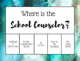 """Where is the School Counselor?"" Office door sign - Blue B"