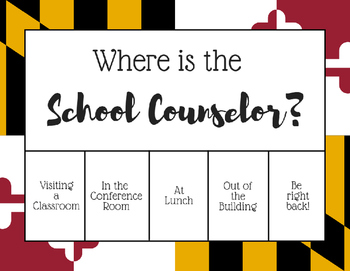 """Where is the School Counselor?"" Office door sign - Maryland Flag"