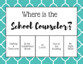 """Where is the School Counselor?"" Office door sign - Teal Scales"