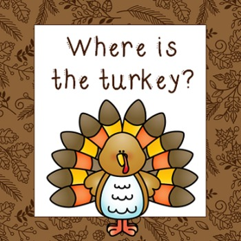 """""""Where is the Turkey?"""" A book of Thanksgiving prepositions."""