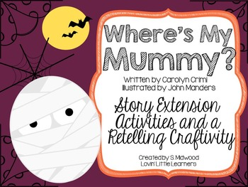 Where's My Mummy? Extension Activities