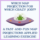 """Which Map Projection For Which Crazy Job?"" Exercise - 20-30 Minutes"